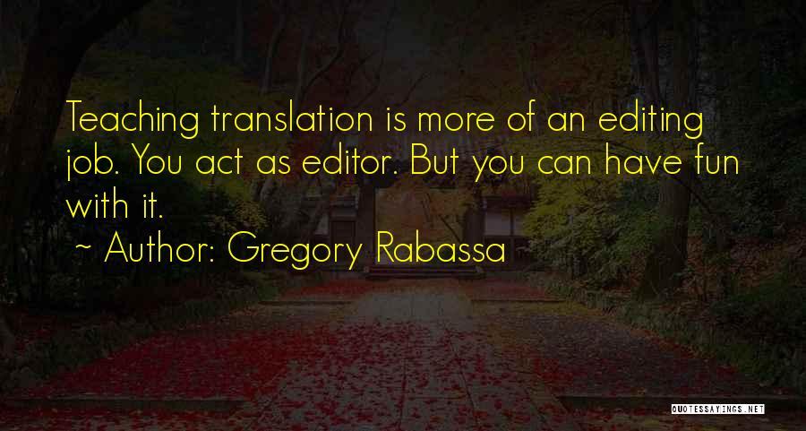 Gregory Rabassa Quotes 662674
