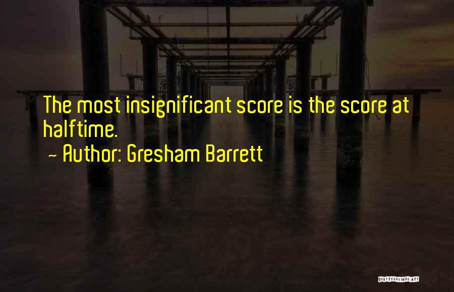 Gresham Barrett Quotes 1907513