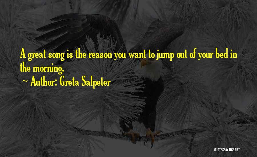 Greta Salpeter Quotes 662467
