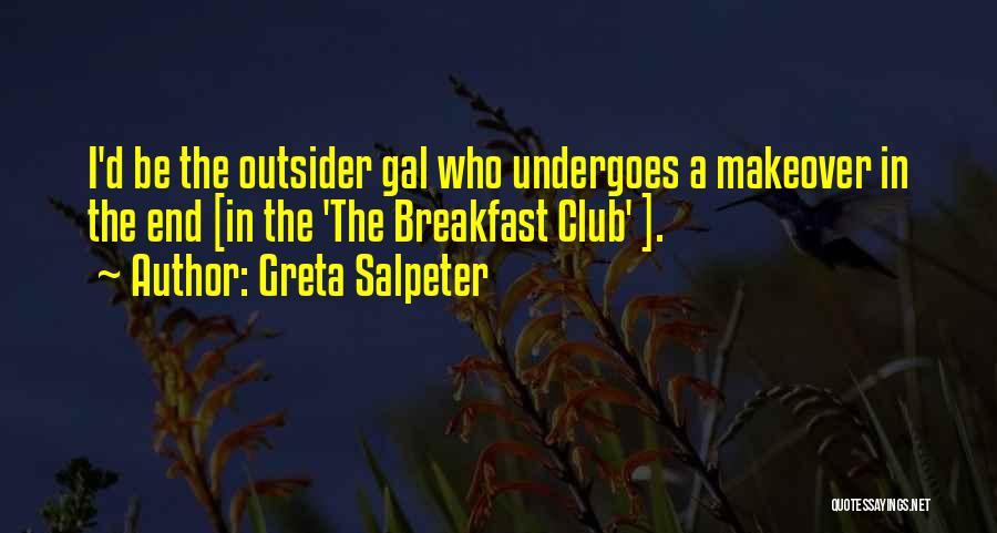 Greta Salpeter Quotes 988033