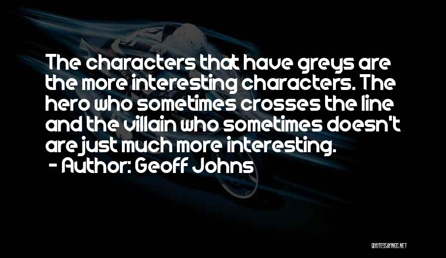 Greys Quotes By Geoff Johns