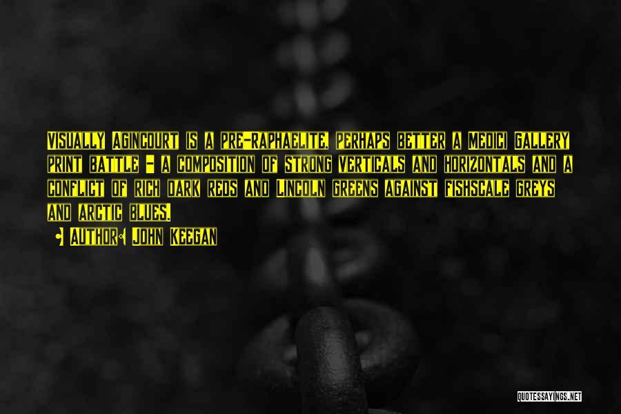Greys Quotes By John Keegan