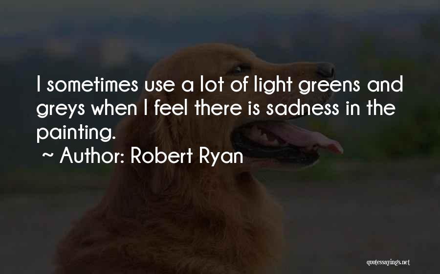 Greys Quotes By Robert Ryan