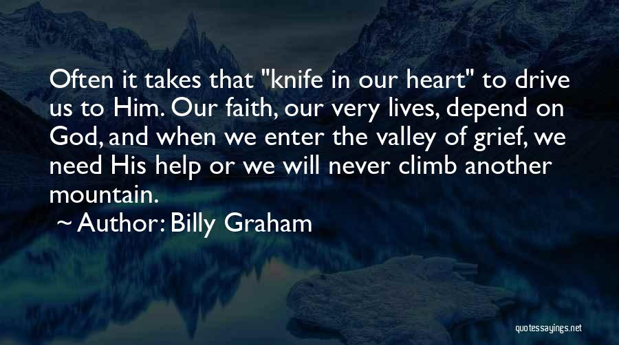 Grief And God Quotes By Billy Graham