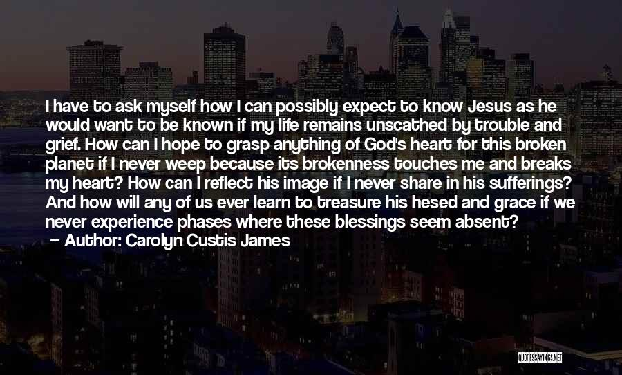 Grief And God Quotes By Carolyn Custis James