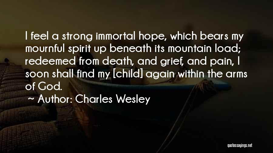 Grief And God Quotes By Charles Wesley