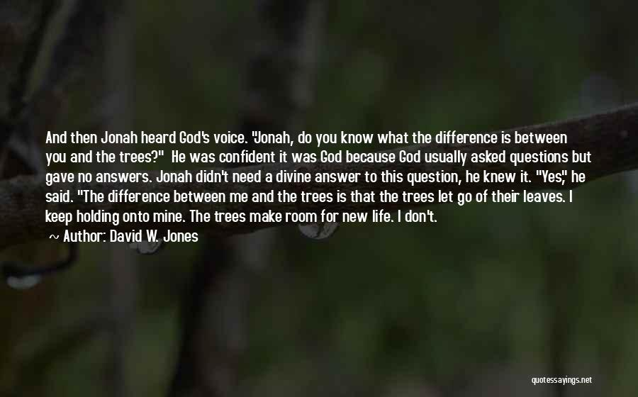 Grief And God Quotes By David W. Jones