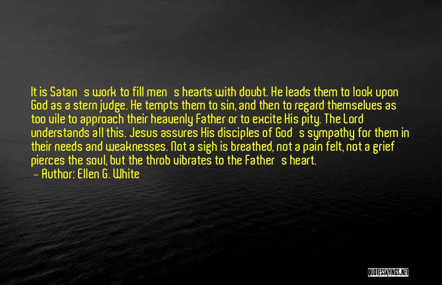 Grief And God Quotes By Ellen G. White