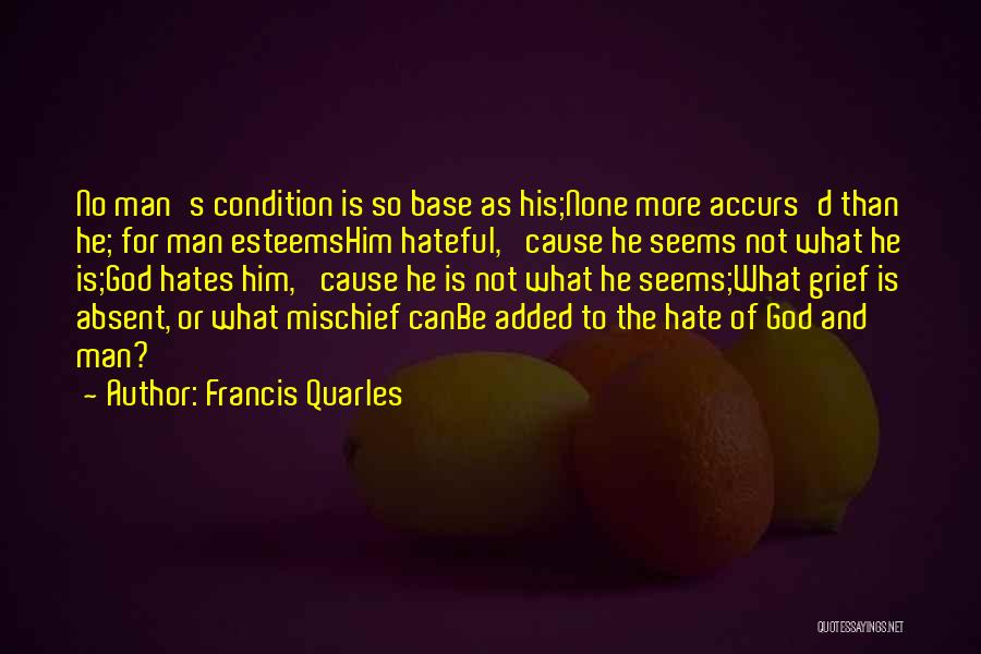 Grief And God Quotes By Francis Quarles