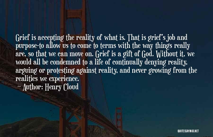 Grief And God Quotes By Henry Cloud