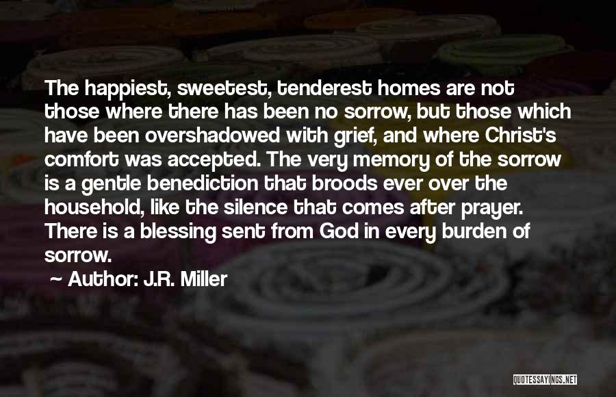 Grief And God Quotes By J.R. Miller