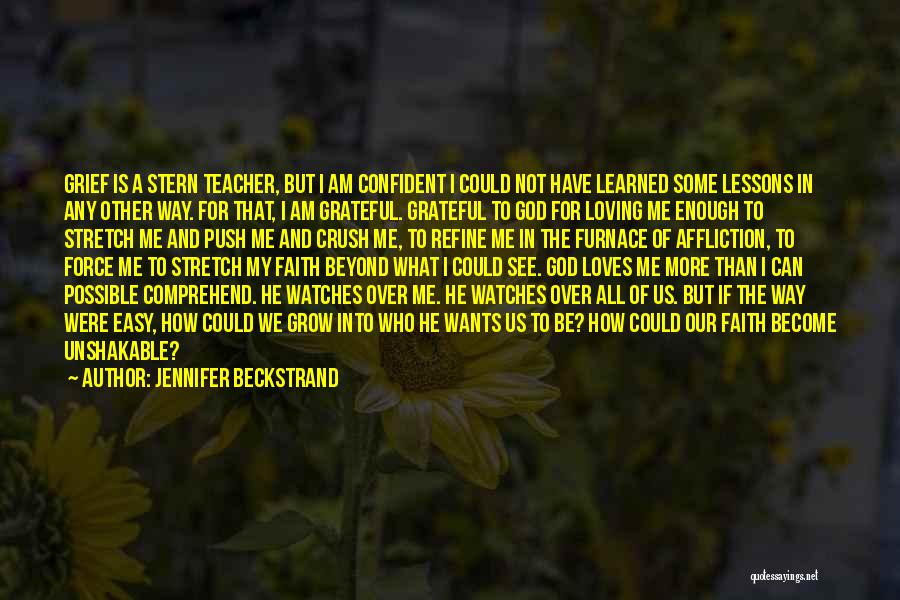 Grief And God Quotes By Jennifer Beckstrand