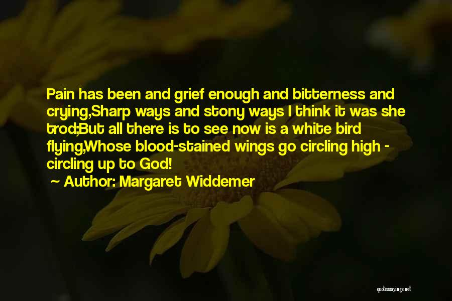 Grief And God Quotes By Margaret Widdemer