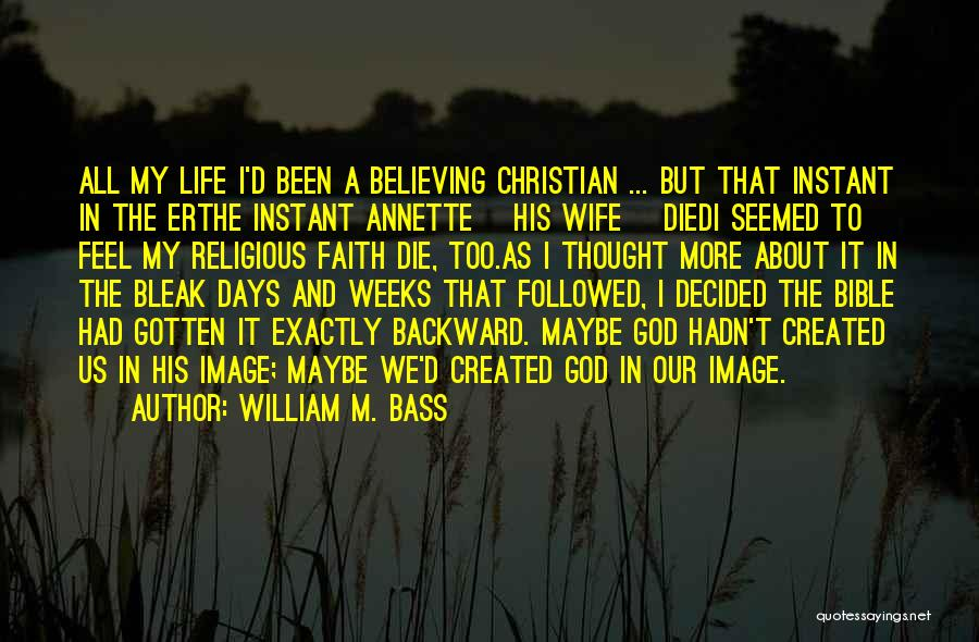 Grief And God Quotes By William M. Bass