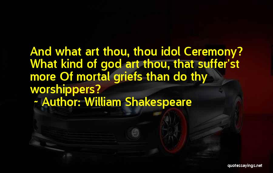 Grief And God Quotes By William Shakespeare