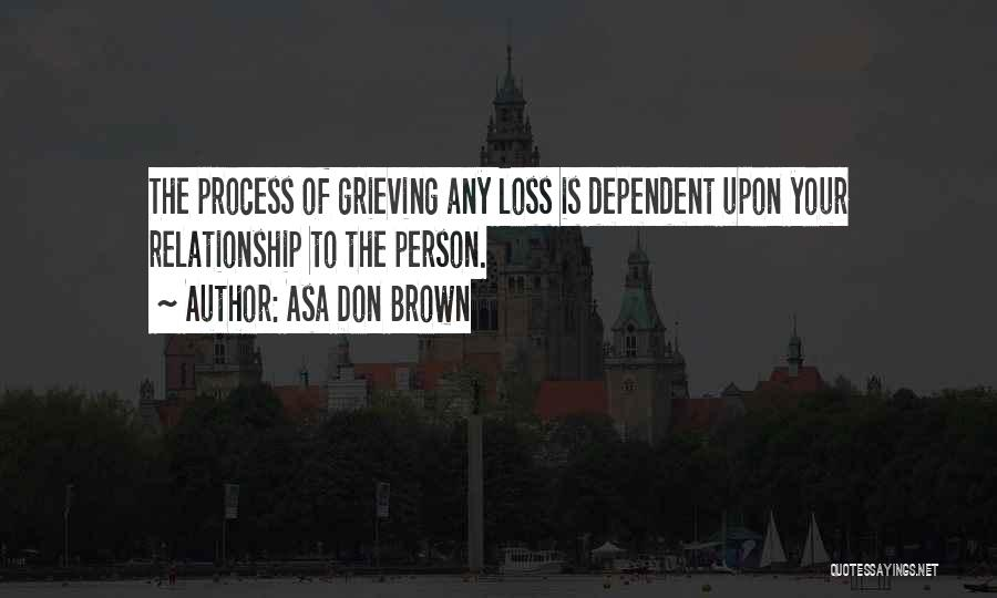 Grieving Loss Quotes By Asa Don Brown
