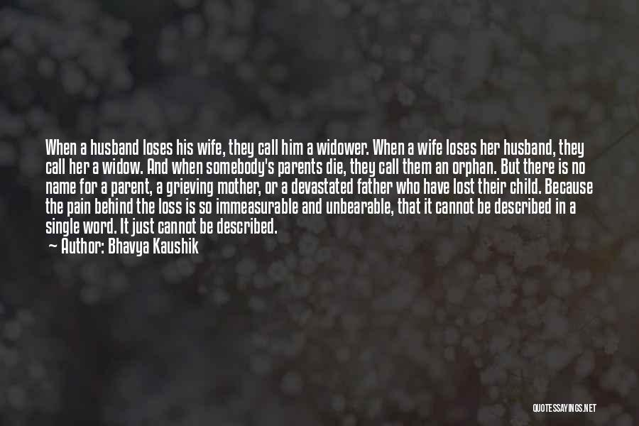 Grieving Loss Quotes By Bhavya Kaushik