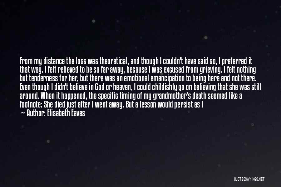 Grieving Loss Quotes By Elisabeth Eaves