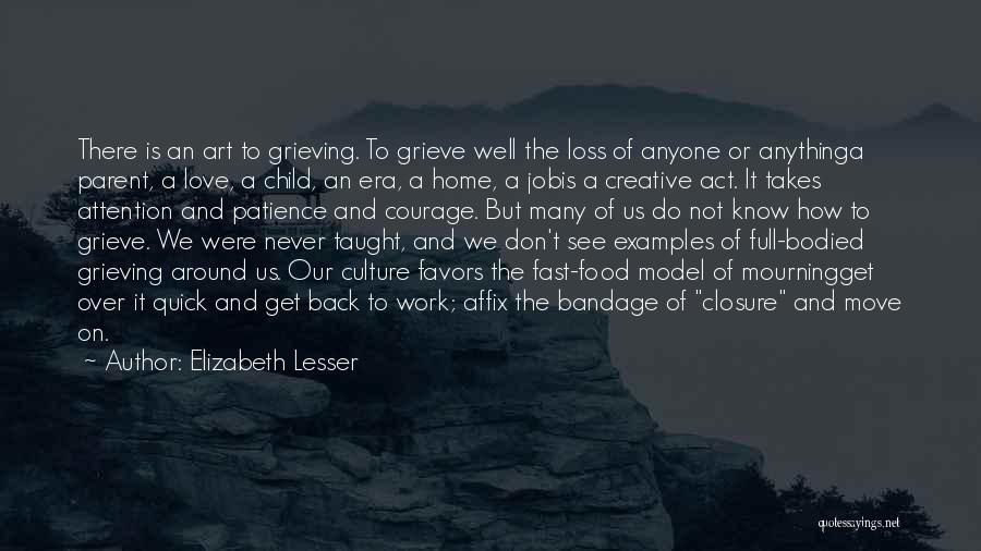 Grieving Loss Quotes By Elizabeth Lesser