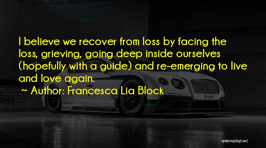 Grieving Loss Quotes By Francesca Lia Block