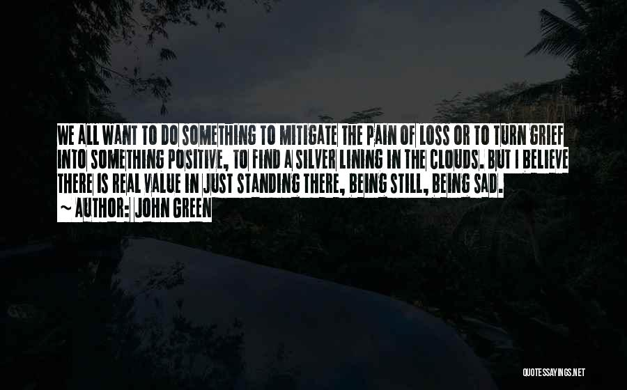 Grieving Loss Quotes By John Green