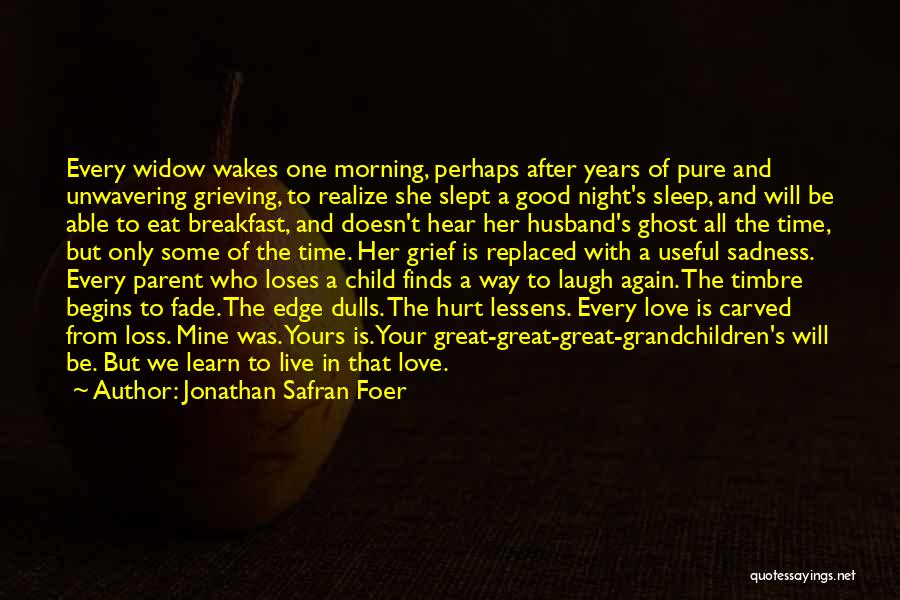 Grieving Loss Quotes By Jonathan Safran Foer