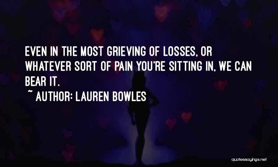 Grieving Loss Quotes By Lauren Bowles