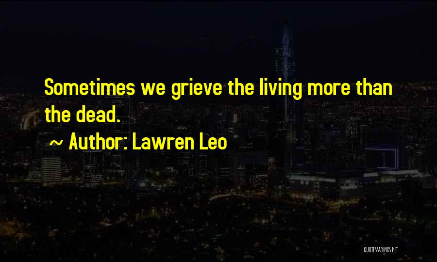 Grieving Loss Quotes By Lawren Leo