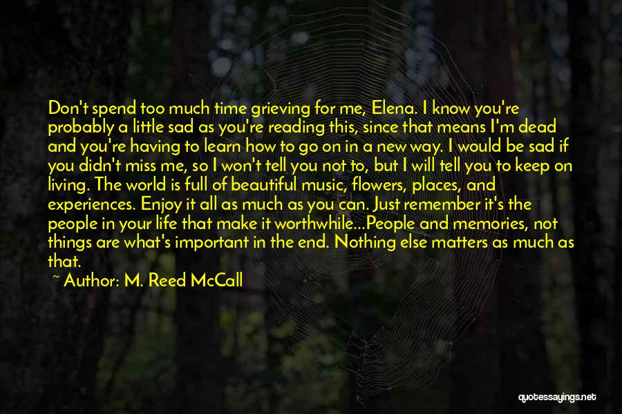Grieving Loss Quotes By M. Reed McCall