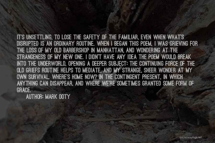 Grieving Loss Quotes By Mark Doty