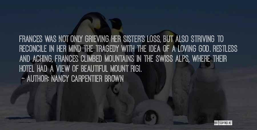 Grieving Loss Quotes By Nancy Carpentier Brown