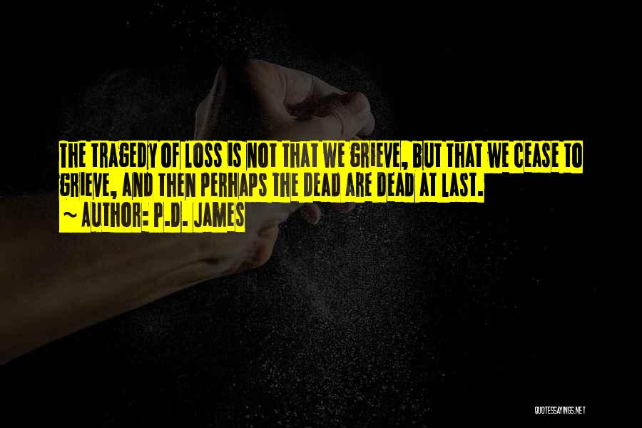 Grieving Loss Quotes By P.D. James