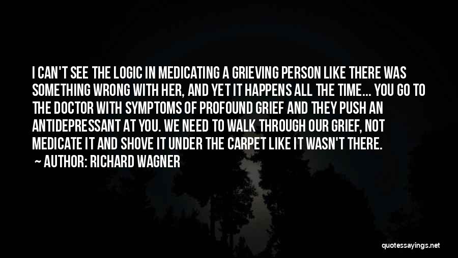 Grieving Loss Quotes By Richard Wagner