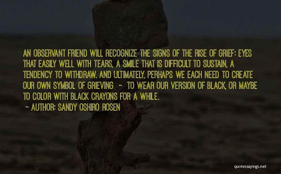 Grieving Loss Quotes By Sandy Oshiro Rosen