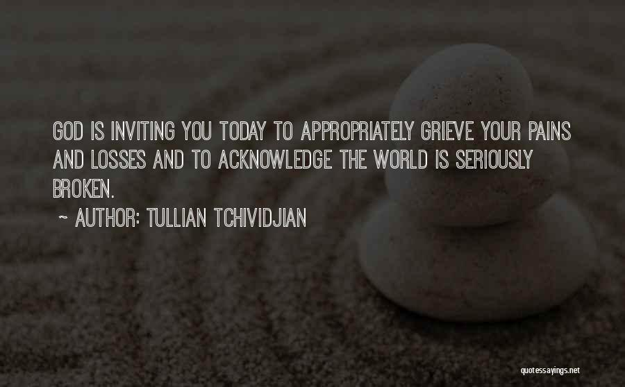 Grieving Loss Quotes By Tullian Tchividjian