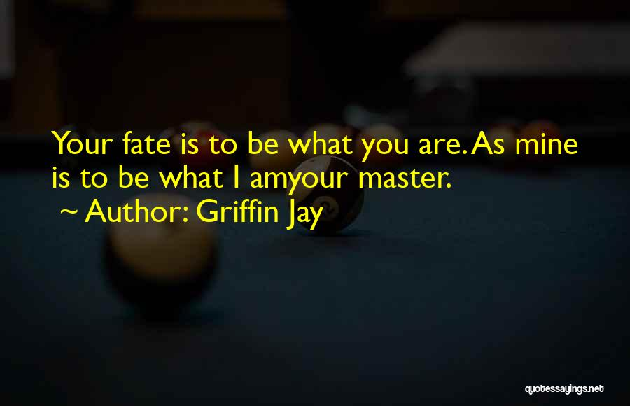 Griffin Jay Quotes 1713428