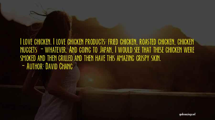 Grilled Chicken Quotes By David Chang
