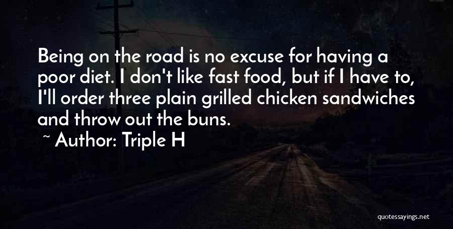 Grilled Chicken Quotes By Triple H