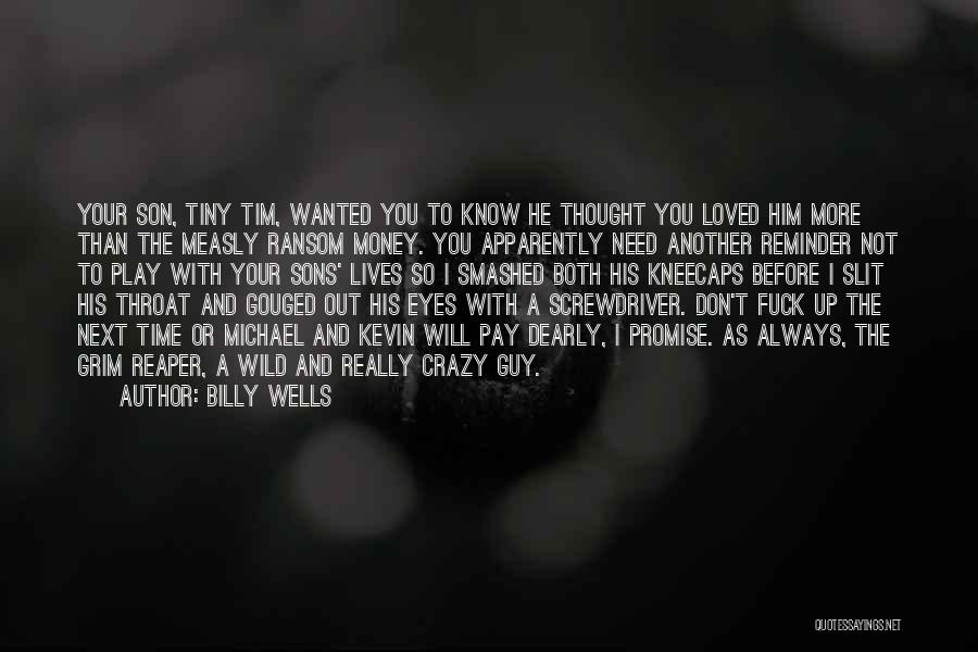 Grim Reaper Quotes By Billy Wells