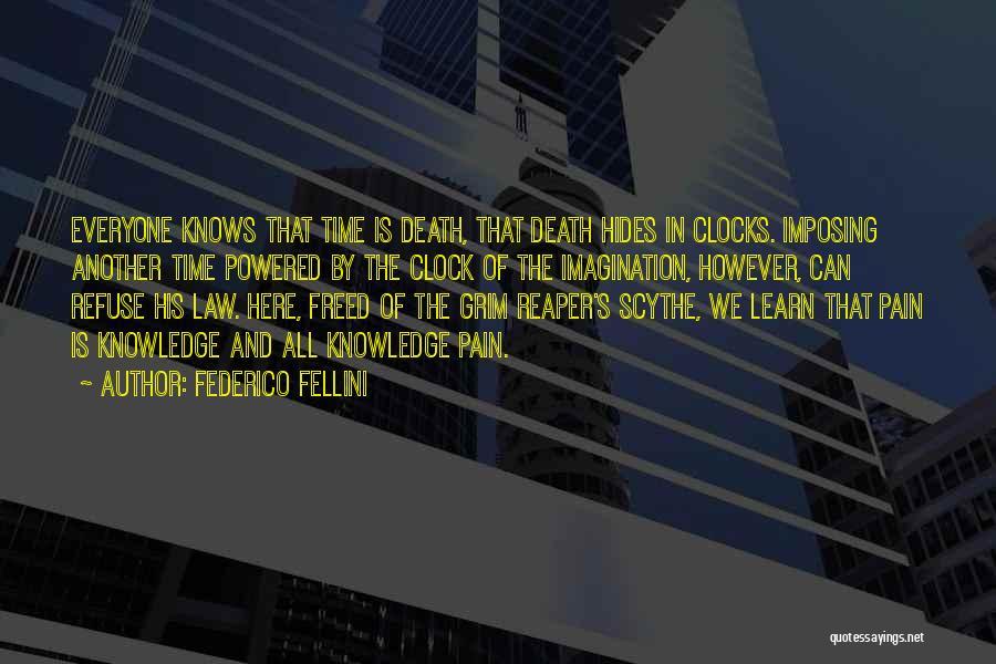Grim Reaper Quotes By Federico Fellini