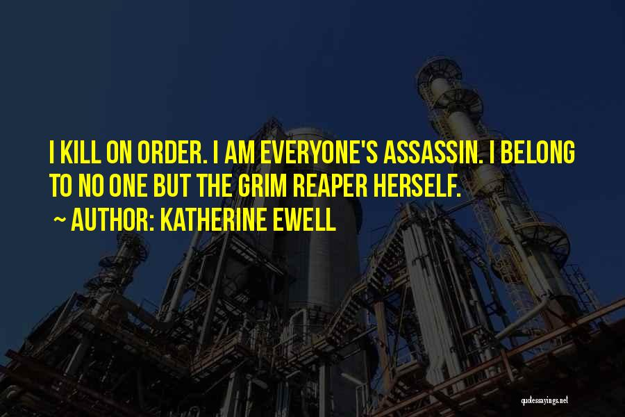 Grim Reaper Quotes By Katherine Ewell
