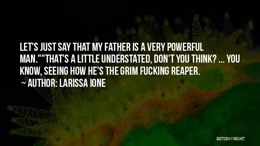 Grim Reaper Quotes By Larissa Ione