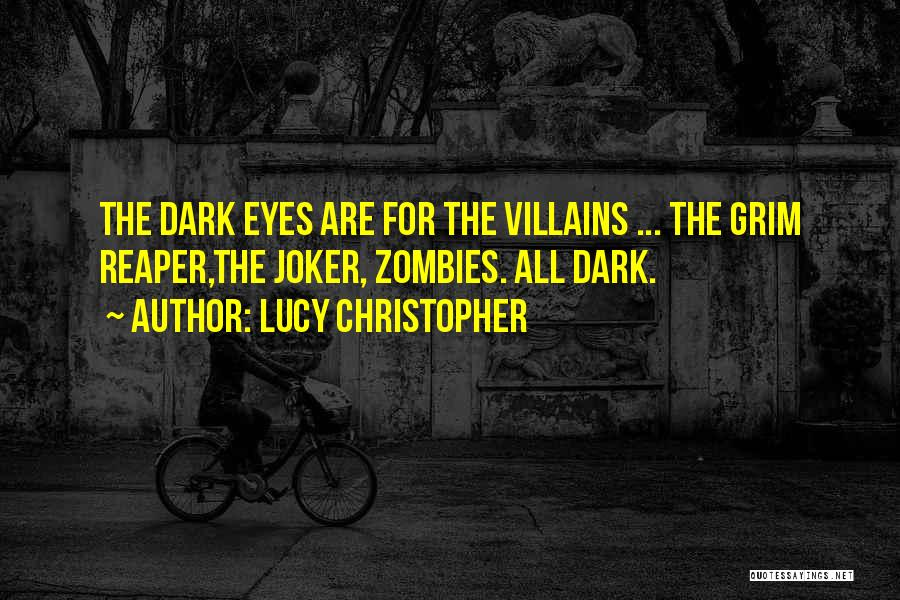Grim Reaper Quotes By Lucy Christopher