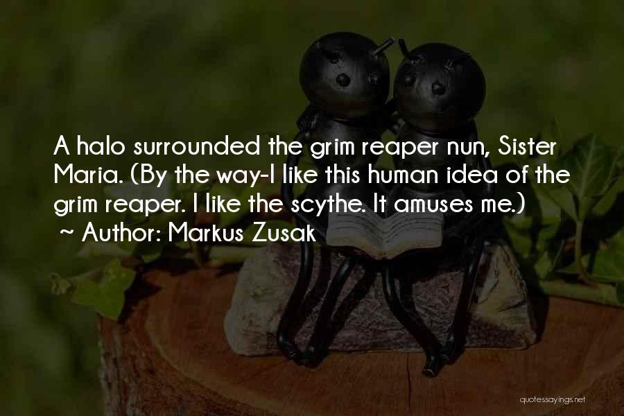 Grim Reaper Quotes By Markus Zusak