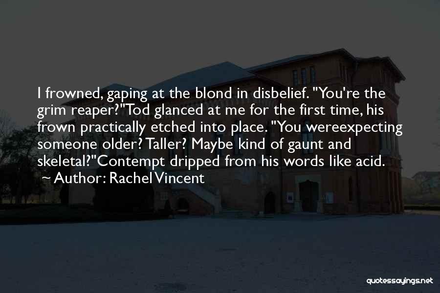 Grim Reaper Quotes By Rachel Vincent