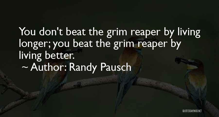 Grim Reaper Quotes By Randy Pausch