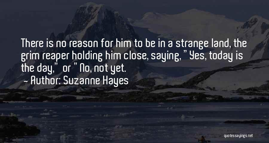 Grim Reaper Quotes By Suzanne Hayes