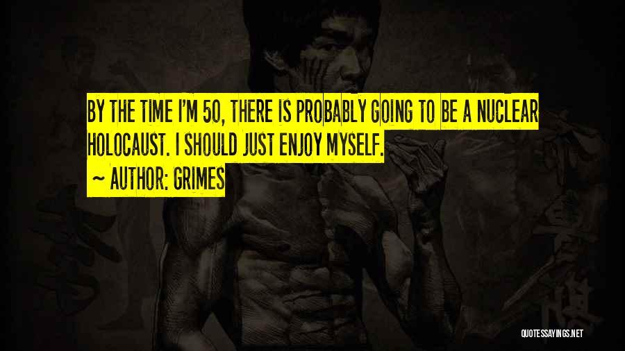 Grimes Quotes 1404089