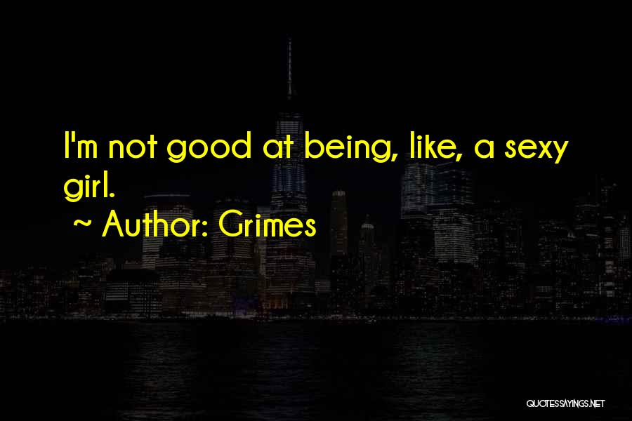 Grimes Quotes 1455601