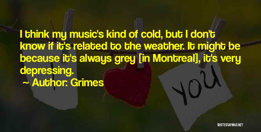 Grimes Quotes 1879309